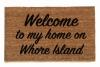 Welcome home on whore island, anchorman, funny doormat, rude doormat, lady boss,
