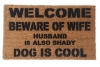 DOG is cool beware of wife dogs pets kids shady DOG is cool funny rude doormat