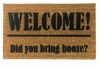 Welcome I hope you brought booze alcohol drinks cocktail funny welcome mat house
