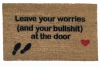 Leave your worries- and your shoes/ drama/bullshit - at the door- doormat