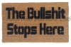 The Bullshit stops here-  rude, funny doormat