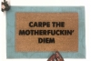 Carpe the Motherfuckin' Diem™