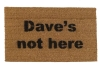 Dave's not here. Cheech & Chong 420 friendly funny pot smoker weed lover doormat