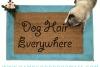 dog hair everywhere funny dog lover doormat