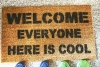 Welcome- EVERYONE here is cool! funny doormat