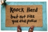 Knock Hard, but not like you the police funny doormat