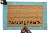 Haste Ye Back/ British come back sign doormat