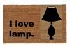 I love lamp,anchorman,doormat,funny,stupid,eco friendly,silly,outdoor,door mat