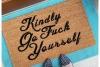 Kindly Go Fuck Yourself funny rude doormat