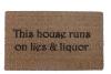 This house runs on lies & liquor™ doormat