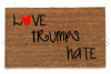 Love trumps hate doormat- a portion of sales of this mat go to Emily's List to h