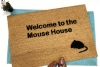 Welcome to the Mouse House funny doormat