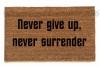 Never give up, never surrender. Galaxy Quest welcome doormat-novelty geek stuff