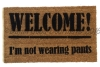 Welcome! I'm not wearing any pants, funny , rude doormat