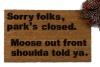 Park's closed, moose shoulda told ya. Wally World Vacation funny doormat