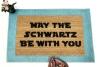 May the Schwartz be with you - Spaceballs STar wars doormat