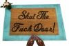 Shut the FUCK door! funny rude doormat