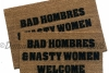 Bad AND Nasty Women Hombres Welcome™
