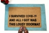 I survived COVID 19 all I got was this lousy doormat Fuck 2020 welcome doormat d