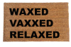 WAXED VAXXED RELAXED covid 19 vaccination safety doormat