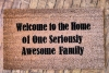 welcome home seriously awesome family sweet funny novelty doormat
