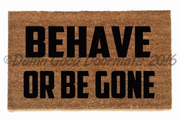 behave or be gone funny rude go away doormat
