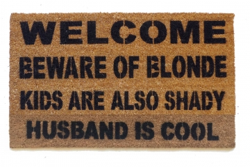 Beware of the BLONDE™  HUSBAND is cool
