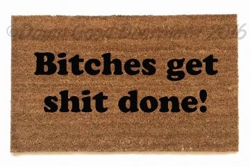 Bitches get shit done™ ladyboss doormat
