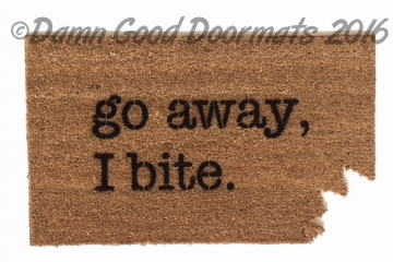 rude doormat go away, I bite.