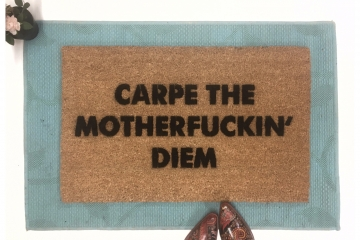 Carpe the Motherfuckin' Diem™