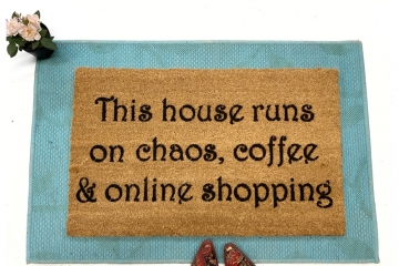 This house runs on chaos coffee and online shopping  funny sahm style doormat