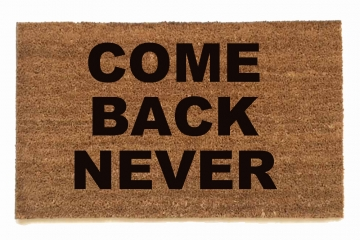 Come Back Never™ go away doormat