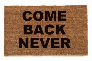 Come Back Never™ go away doormat
