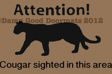 Attention! Cougar sighted in the area. funny  doormat