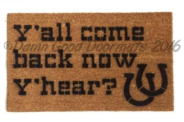 Y'all come back now y'hear, funny farmhouse country doormat