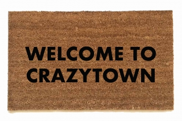 Welcome to CRAZYTOWN dump trump doormat