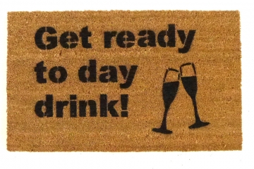"funny ""Get ready to Day Drink"" doormat with champagne flute bridal shower decor"