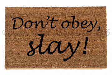 Don't obey, slay!™ Fierce girl doormat
