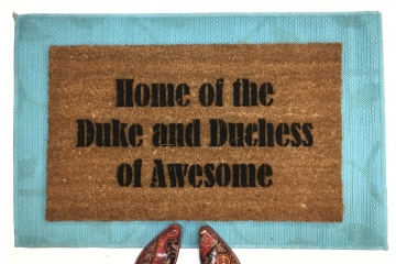 Home of the Duke & Dutchess of Awesome novelty doormat