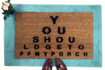 EYE CHART- you should get off my porch doormat