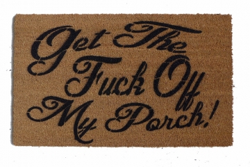 Get the FUCK off my PORCH! funny rude doormat