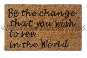 Be change  Mahatma Gandhi peace doormat