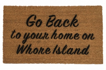 go back Welcome home on whore island, anchorman, funny doormat, rude doormat, la