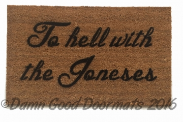 To Hell with The Joneses rude mature funny novelty doormat