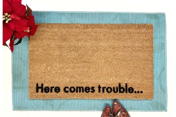 Here comes trouble doormat
