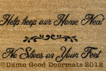 Help keep our home neat, no shoes on your feet doormat