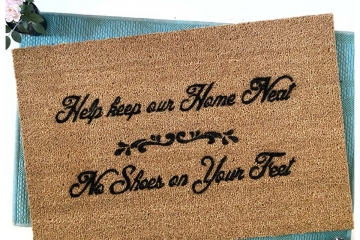 Help keep our home neat, no shoes on your feet- doormat