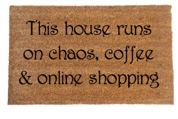 This house runs on chaos coffee and online shopping  funny sham style doormat
