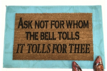 Ask not for whom the bell tolls- John Donne quote doormat