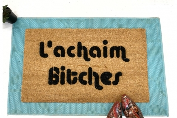 L'achaim Bitches funny Jewish cheers welcome damn good doormat